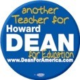 Another Teacher for Howard Dean Button
