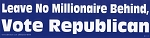Leave No Millionaire Behind, Vote Republican!