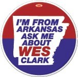 Im From Arkansas Ask Me About Wes Clark Button