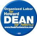 Organized Labor for Howard Dean Button