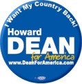 I Want My Country Back Howard Dean Button