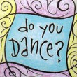 """Do You Dance"" Handmade Collector's Pin"