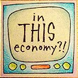 """In THIS Economy?"" Handmade Collector's Pin"