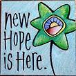 """New Hope Is Here"" Handmade Collector's Pin"