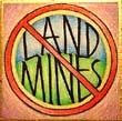 """No Land Mines"" Handmade Collector's Pin"