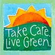 """Take Care Live Green"" Handmade Collector's Pin"