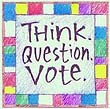 """Think. Question. Vote"" Handmade Collector's Pin"