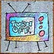 """TV. Turn Off"" Handmade Collector's Pin"